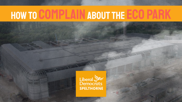 Spelthorne Liberal Democrats How to complain Eco Park (Spelthorne Liberal Democrats)