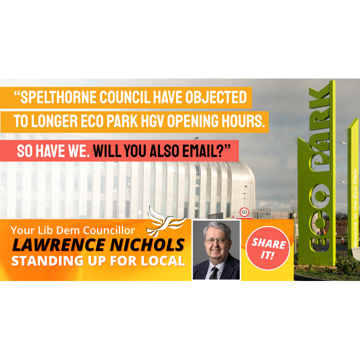 Spelthorne Liberal Democrats Objection to longer opening hours for HGVs at Eco Park ()